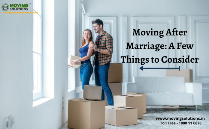 Moving After Marriage A Few Things to Consider